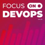 FOCUS ON: DevOps